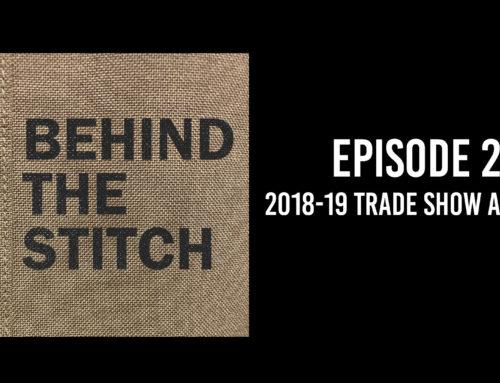 Behind the Stitch Ep.2 – 2018-19 Trade Show Agenda
